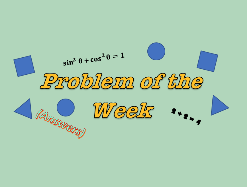 Problem of The Week: Answers